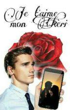 ~Je t'aime, mon Cherí~(Antoine Griezmann) by Mloveherbooks