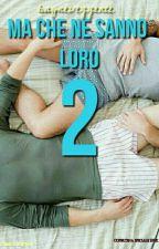 Ma Che Ne Sanno Loro 2 ||SASCHEFANO|| by bayne_veggente