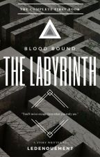 Blood Bound: The Labyrinth [Book 1] - (COMING 2017) by LeDenouement