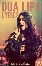 Dua Lipa Lyrics  by This_Is_Normal