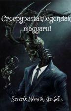 Creepypasták/legendák magyarul by creepygils