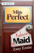 MISS PERFECT KAHWIN MR MAID by zany_ezatie90