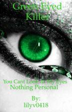 Green Eyed Killer  by imperfectgirlyy