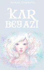KAR BEYAZI by Asosyal_Kitapkurdu