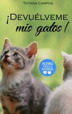 ¡Devuélveme mis gatos! •Terminada•   by Beautiful_Jule4