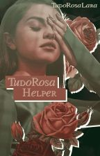 TudoRosa Helper || Aberto by TudoRosaLara