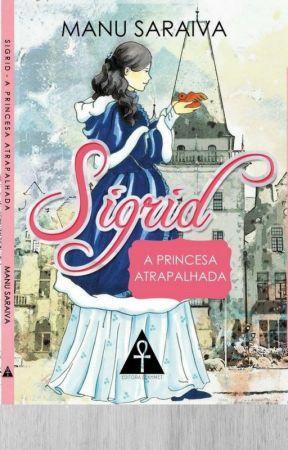 Sigrid, A Princesa Atrapalhada - Degustação by ManuSaraiva