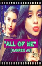 """All Of Me"" [Camren AU One Shot] by BananasQueen727"