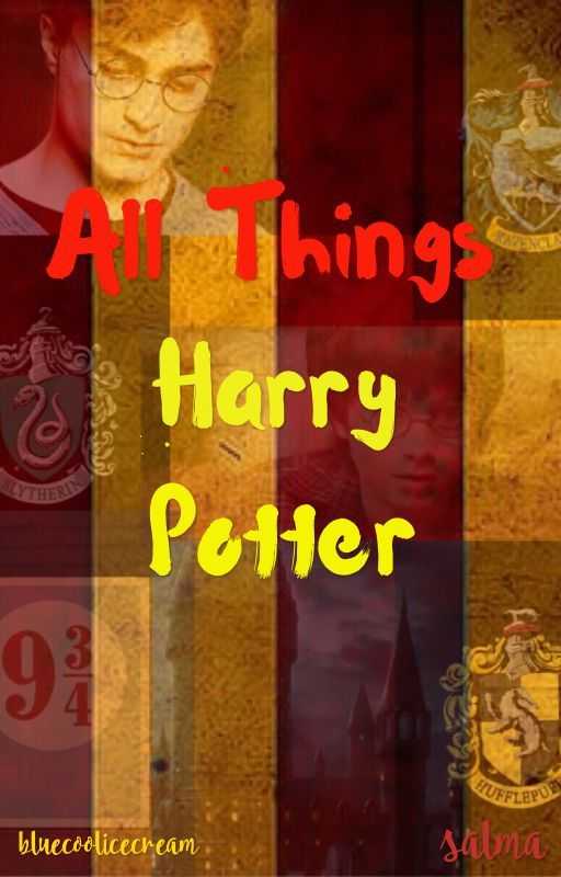 All Things Harry Potter by bluecoolicecream