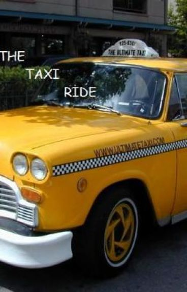 The Taxi Ride.