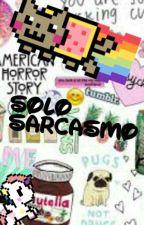 Sólo sarcasmo by Jiime934