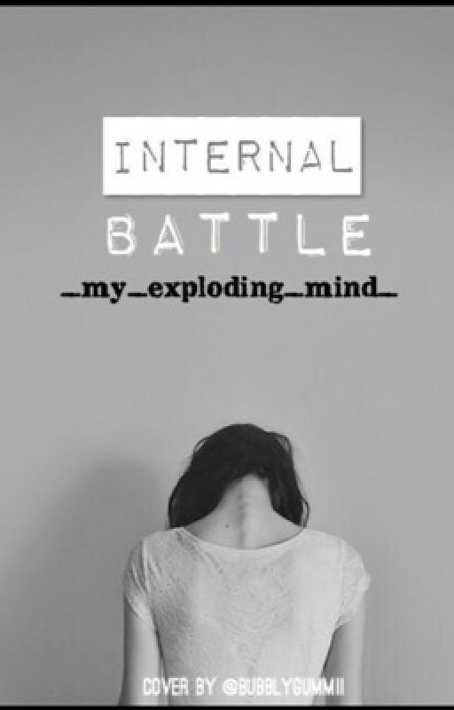 Internal Battle #Wattys2017 by _My_Exploding_Mind_