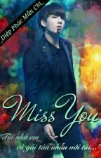 [JungKook][fanfiction][Longfic] Miss You by Nhi_Park