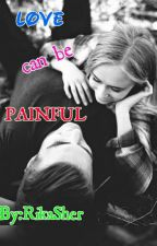Love Can be Painful {Sequel To >Painful Path To Love} by Beautiful_Within