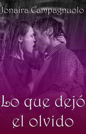 Lo que dejó el olvido (suspenso romántico) by JJCampagnuolo