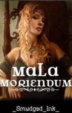 Mala Moriendum by _Smudged_Ink_