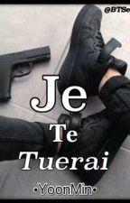 Je Te Tuerai || YoonMin by BTSeverim97