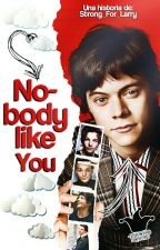 Nobody Like You {Larry Stylinson} PRÓXIMAMENTE by Strong_For_Larry