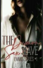 Series 01: The Demon's Sex Slave by Queen_Liezl