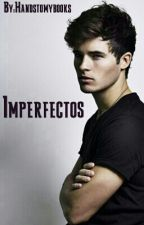 Imperfectos  by Handstomybooks