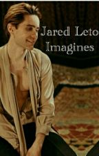 °Jared Leto Imagines° by echeleto