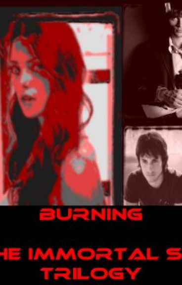 Burning (Book one: Immortal Sin Trilogy)