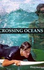 Crossing Oceans by camrynxoxo