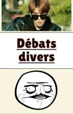 Débats divers - Recueil  by Tears_Sehun