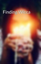 Finding Wicca by Wiccan_Girl13