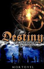Destiny y El Prisionero de Azkaban [DEH#3] by mortovel