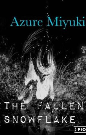 Azure Miyuki: The Fallen Snowflake by CrystalDragon33