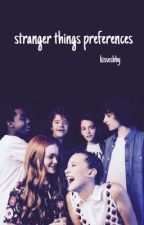 Stranger Things Preferences ·S1· by Fandom6969