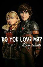 Do you love me?- Jak wytresować smoka by Scinereheart