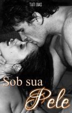 Sob Sua Pele (Completo Até 15/01) by tatimsdn