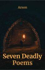 Seven Deadly Poems by lovetheheroes