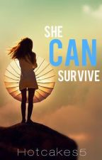 SHE CAN SURVIVE by hotcakes5