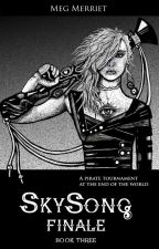 Sky Song: Finale (Fantasy Steampunk Novel - Updates Friday) by MegMerriet