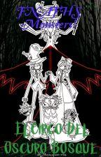 El Circo Del Oscuro Bosque {FNaFHS Monsters! Al estilo Dark Wood Circus} by Daisy_Yuli