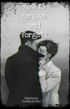 How to forgive and forget?  [Adaptacion GTOP] by SharitoChoi