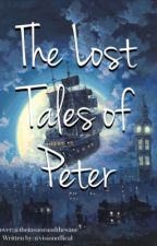 The Lost Tales of Peter by ThePoetist