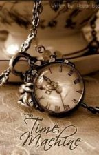 Time Machine (Completed) by HazarIssa