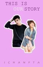 This is Our Story [Zayn's] by IchaNFTA