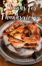 Thanks For Thanksgiving (a Joshler Thanksgiving one-shot) by InthenameofJoshDun