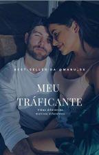 Meu Traficante  by Laisa_Manuella