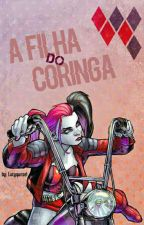 a filha do coringa by lucyqunzell