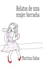 Relatos de una mujer Borracha by YourBreadWithCheese