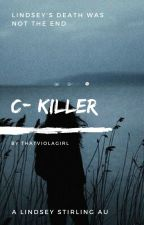 C- Killer {Book Two} by ThatViolaGirl