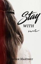 Stay With Me┃JORTINI┃T e r m i n a d a by StoesselDeBlanco