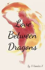 Love Between Dragons by X-Nameless-X