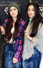 The Text (Camren) by Laur_Jaguar201